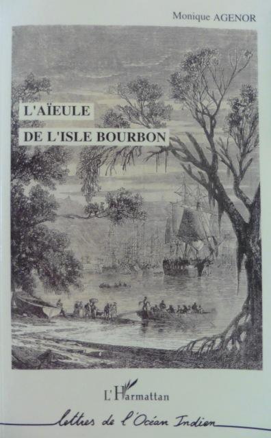 Couverture de L'Aïeule de l'Isle Bourbon de Monique Agénor, gravure de Bérard, col. Viollet